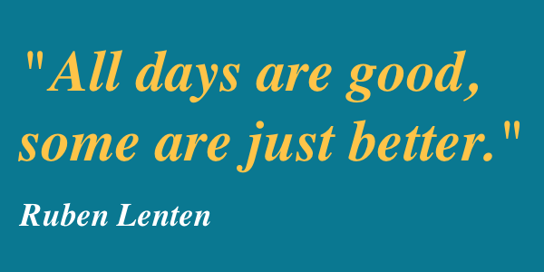 ruben-lenten-all-days-are-good