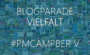 Blogparade VIELFALT pmcampber