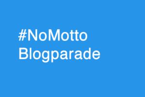 No Motto - Blogparade